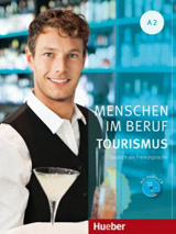 Menschen Im Beruf - Tourismus A2 KB mit Übungsteil und A-CD