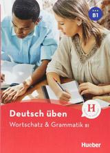 deutsch üben Wortschatz & Grammatik B1 Neu