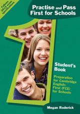 Practise and Pass First for Schools (FCE4S) Student´s Book