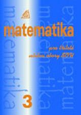 Matematika pro dvouleté a tříleté obory SOU, 3.díl