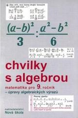Chvilky s algebrou 9 – pracovní sešit - Zdena Rosecká (9-11)