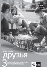 Klassnyje druzja 3 (A1.1) – - metodická příručka + CD