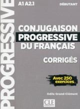 Conjugaison progressive du francais - Niveau débutant (A1/A2) - Corrigés - 2 édition