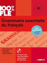 100% FLE Grammaire Essentielle Du Francais B2 - Livre + CD
