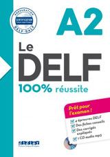 Le DELF 100% réussite A2 + CD