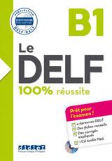 Le DELF 100% réussite B1 + CD