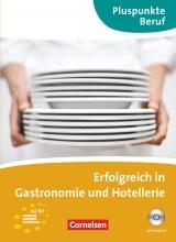 Pluspunkte Beruf - Erfolgreich in Gastronomie und Hotellerie + CD