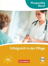 Pluspunkte Beruf - Erfolgreich in der Pflege + CD
