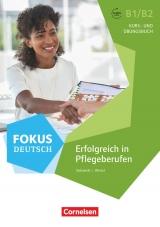 Fokus Deutsch - Erfolgreich in Pflegeberufen B1/B2