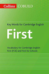 Collins COBUILD Key Words For Cambridge English: First (FCE) and First for Schools