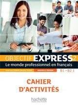 Objectif Express 2 Cahier d´activités + CD Nouvelle édition