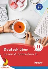 deutsch üben Lesen + Schreiben B1 NEU