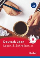 deutsch üben Lesen + Schreiben A1 NEU
