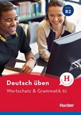 deutsch üben Wortschatz & Grammatik B2