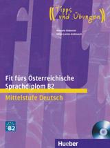 Fit fürs Österreichische Sprachdiplom B2 Lehrbuch mit A-CD