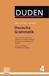 Der kleine Duden 4 - Deutsche Grammatik NEU