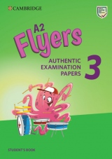 A2 Flyers 3 Authentic Examination Papers Student´s Book