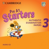 Pre A1 Starters 3 Authentic Examination Papers Audio CD