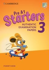 Pre A1 Starters 3 Authentic Examination Papers Student´s Book