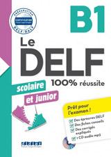 Le DELF scolaire et junior 100% réussite (B1)