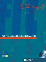 Fit fürs Goethe-Zertifikat B2 + CD