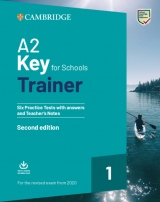A2 Key for Schools (KET4S) (2020 Exam) Trainer 1 Six Practice Tests with Answers, Downloadable Audio & Teacher´s Notes