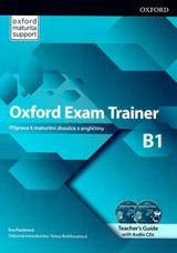Oxford Exam Trainer B1 Teacher´s Book (Czech Edition)
