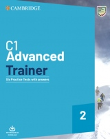 C1 Advanced (CAE) Trainer 2 Six Practice Tests with Answers with Resources & Audio Download