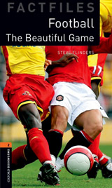 New Oxford Bookworms Library 3 Football Beautiful Game
