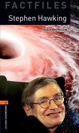 New Oxford Bookworms Library 2 Stephen Hawking Factfiles