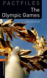New Oxford Bookworms Library 2 The Olympic Games Factfiles
