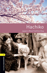 New Oxford Bookworms Library 1 Hachiko: Japan´s Most Faithful Dog