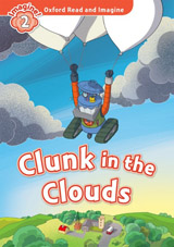 Oxford Read and Imagine 2 Clunk in the Clouds