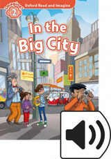 Oxford Read and Imagine 2 In the Big City with MP3 Pack