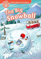 Oxford Read and Imagine 2 The Big Snowball