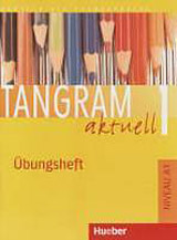 Tangram aktuell 1. Übungsheft Lektionen 1-7