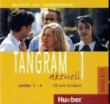 Tangram aktuell 1. Lektion 1-4 Audio-CD zum Kursbuch