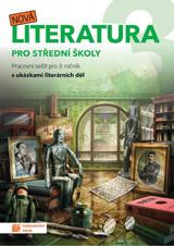 Nová literatura pro 3. ročník SŠ - pracovní sešit