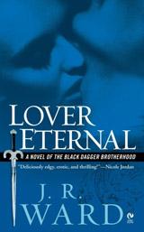 Lover Eternal : A Novel of the Black Dagger Brotherhood