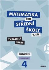 Matematika pro střední školy 4.díl Zkrácená verze/Pracovní sešit Funkce I