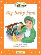 CLASSIC TALES Beginner 2 Big Baby Finn