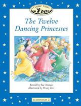 CLASSIC TALES Elementary 2 The Twelve Dancing Princesses