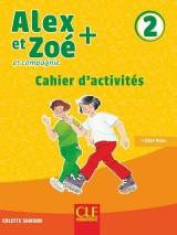 Alex et Zoé + 2 - Niveau A1.2 - Cahier d´activités