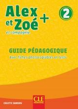 Alex et Zoé + 2 - Niveau A1.2 - Guide pédagogique