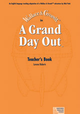 A Grand Day Out™ Teacher´s Book