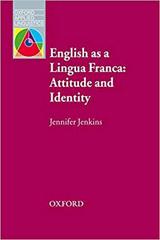 Oxford Applied Linguistics English as a Lingua Franca: Attitude and Identity