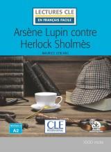 Lecture CLE en français facile Arsene Lupin contre Herlock Sholmes Niveau 2/A2 Livre + Audio téléchargeable