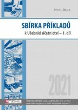 Sbírka příkladů k učebnici Účetnictví 2021 - 1. díl