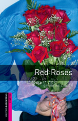 New Oxford Bookworms Library Starter Red Roses