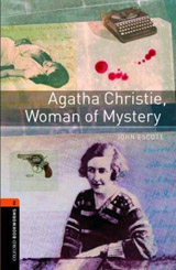New Oxford Bookworms Library 2 Agatha Christie, Woman of Mystery
